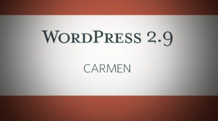 WordPress 2.9 Carmen is here… Installed and ready to rock!